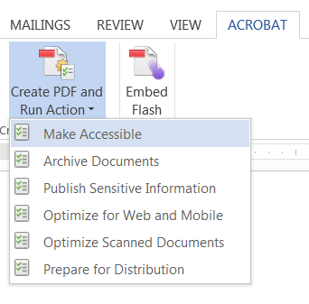 Make Accessible is an option on the Acrobat toolbar in later versions of MS Word.