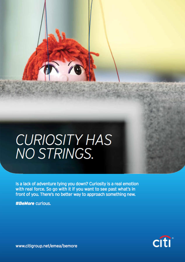 "A Citi motivational poster showing a puppet on strings with the reminder that ""Curiosity has no strings."""